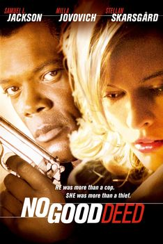 NO GOOD DEED (2001)